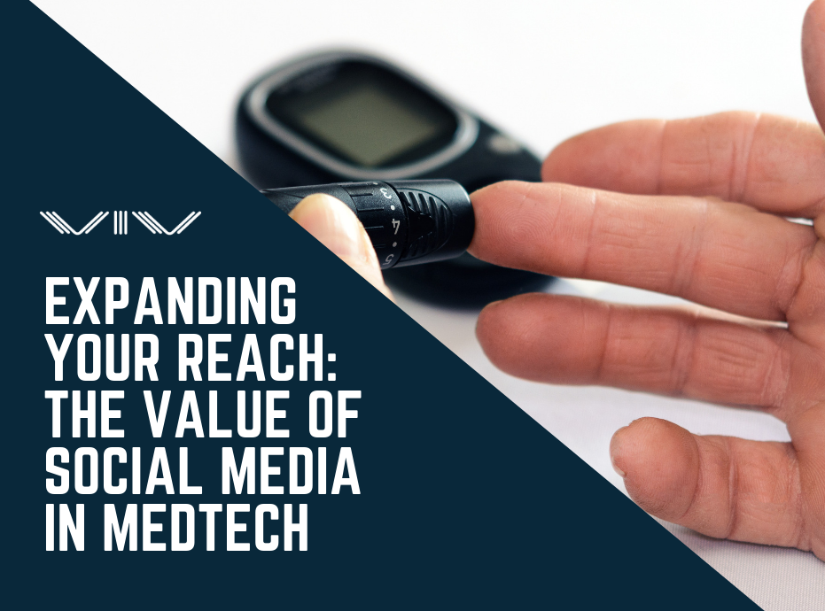 Expanding Your Reach: The Value of Social Media in MedTech